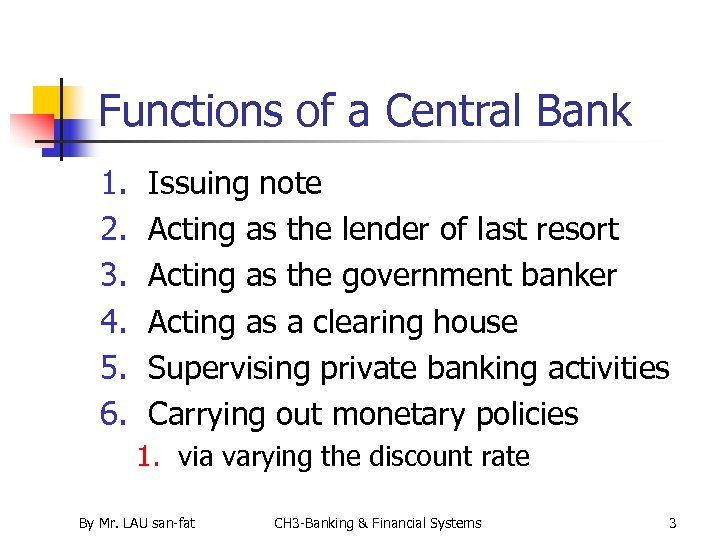 Functions of a Central Bank 1. 2. 3. 4. 5. 6. Issuing note Acting