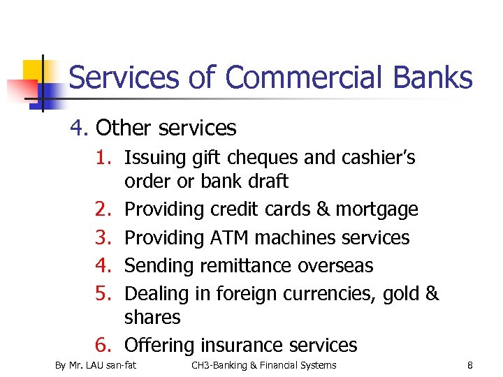 Services of Commercial Banks 4. Other services 1. Issuing gift cheques and cashier's order