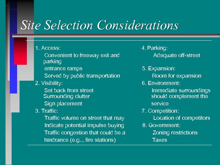 Site Selection Considerations 1. Access: Convenient to freeway exit and parking entrance ramps Served