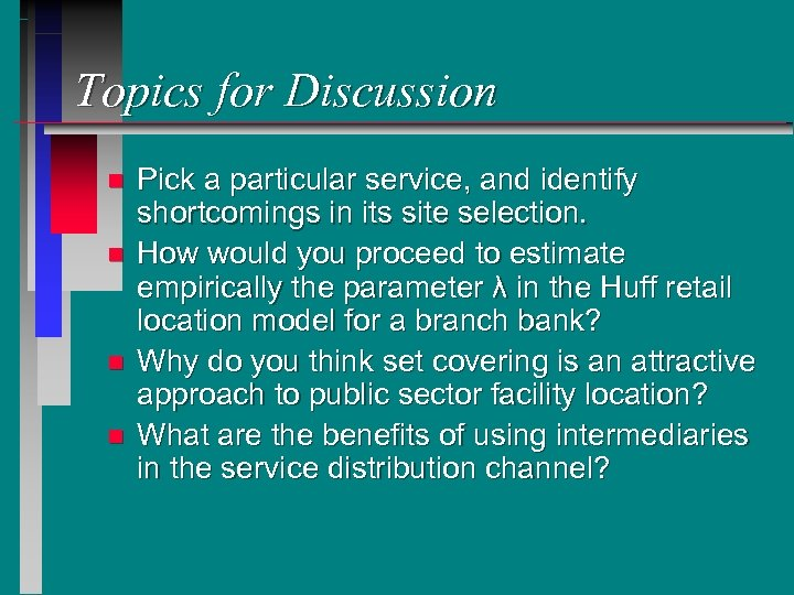 Topics for Discussion n n Pick a particular service, and identify shortcomings in its
