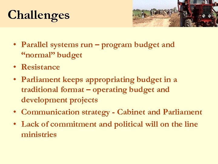 """Challenges • Parallel systems run – program budget and """"normal"""" budget • Resistance •"""