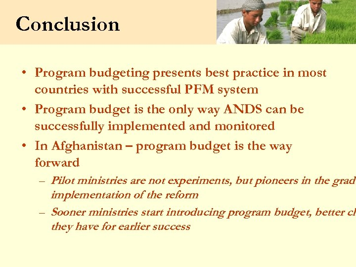 Conclusion • Program budgeting presents best practice in most countries with successful PFM system
