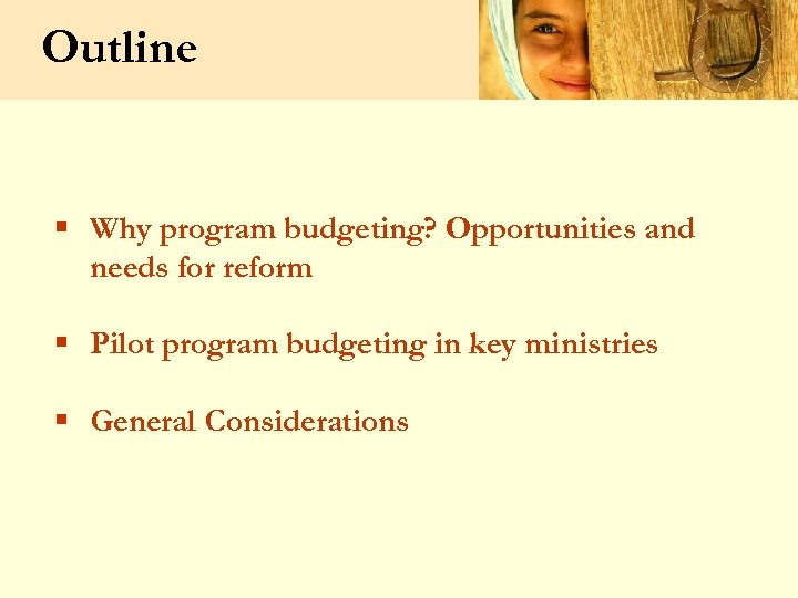 Outline § Why program budgeting? Opportunities and needs for reform § Pilot program budgeting