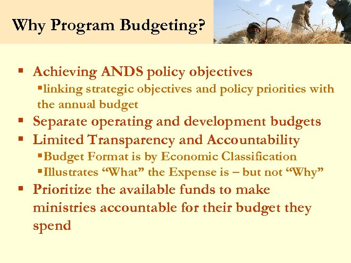 Why Program Budgeting? § Achieving ANDS policy objectives §linking strategic objectives and policy priorities