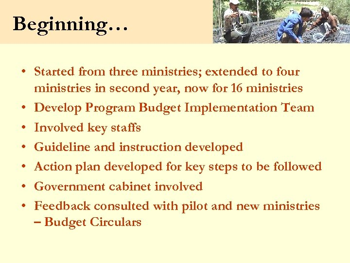 Beginning… • Started from three ministries; extended to four ministries in second year, now