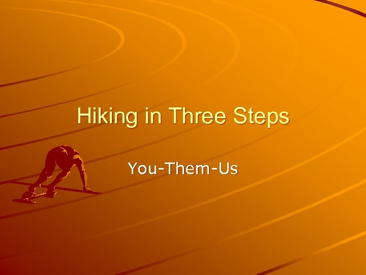 Hiking in Three Steps You-Them-Us