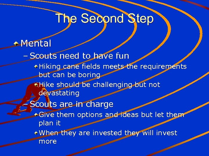 The Second Step Mental – Scouts need to have fun Hiking cane fields meets