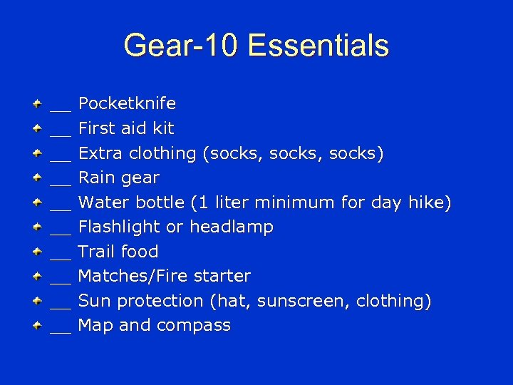 Gear-10 Essentials __ Pocketknife __ First aid kit __ Extra clothing (socks, socks) __