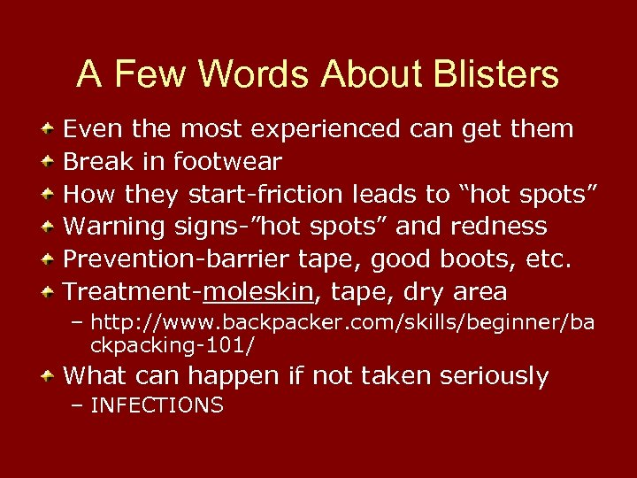 A Few Words About Blisters Even the most experienced can get them Break in