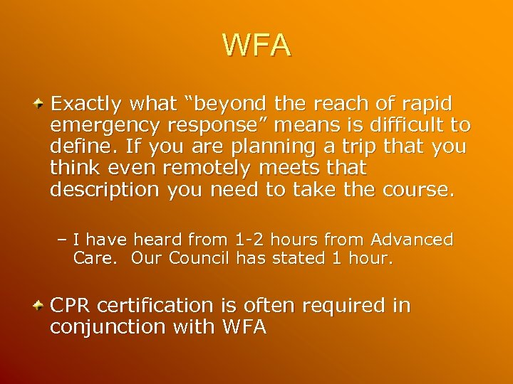 "WFA Exactly what ""beyond the reach of rapid emergency response"" means is difficult to"