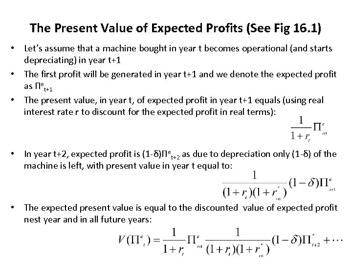The Present Value of Expected Profits (See Fig 16. 1) • Let's assume that