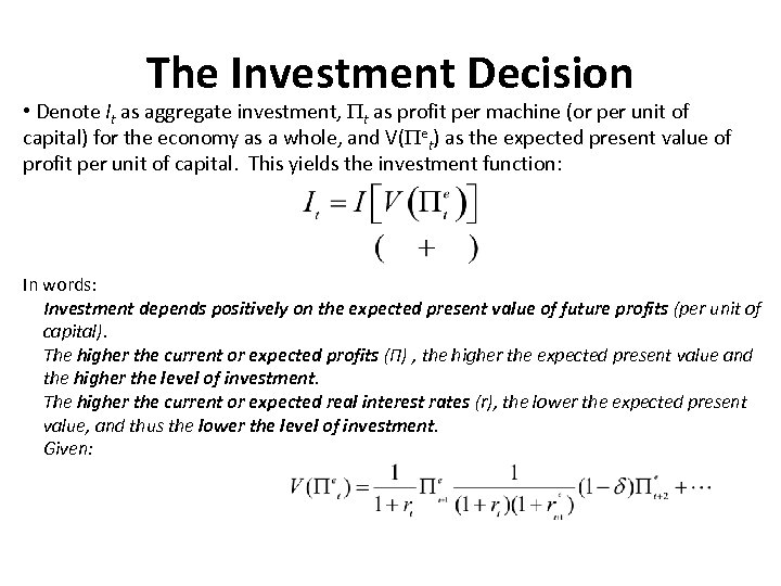 The Investment Decision • Denote It as aggregate investment, t as profit per machine