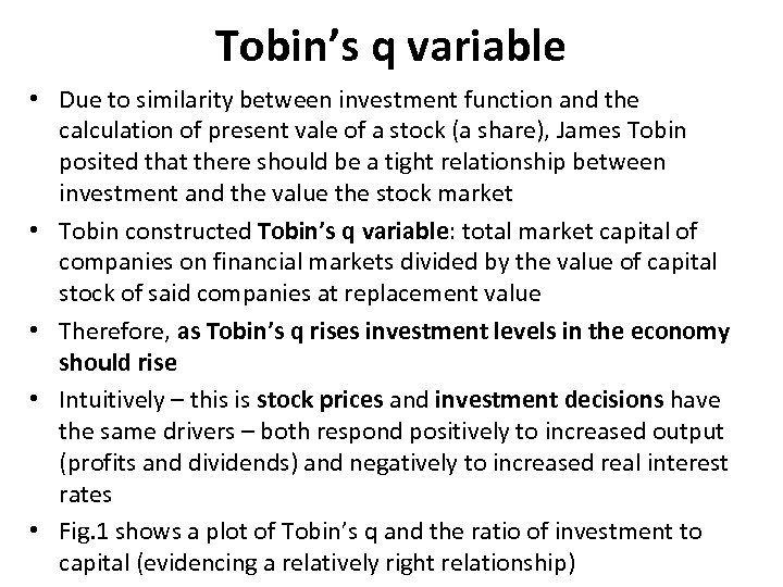 Tobin's q variable • Due to similarity between investment function and the calculation of