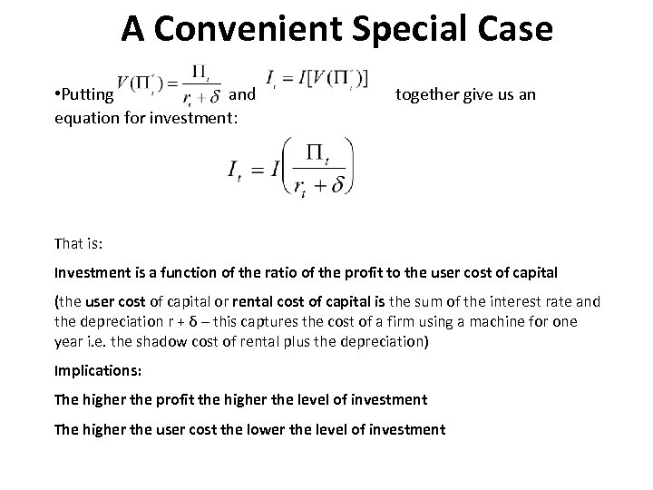 A Convenient Special Case • Putting and equation for investment: together give us an