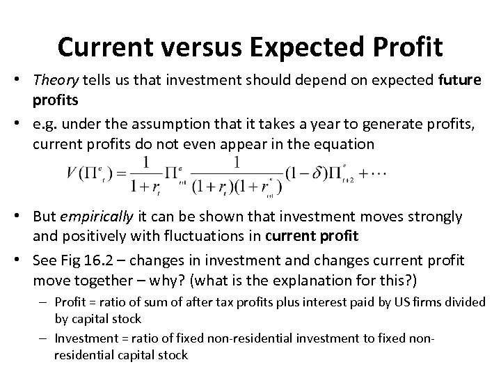 Current versus Expected Profit • Theory tells us that investment should depend on expected