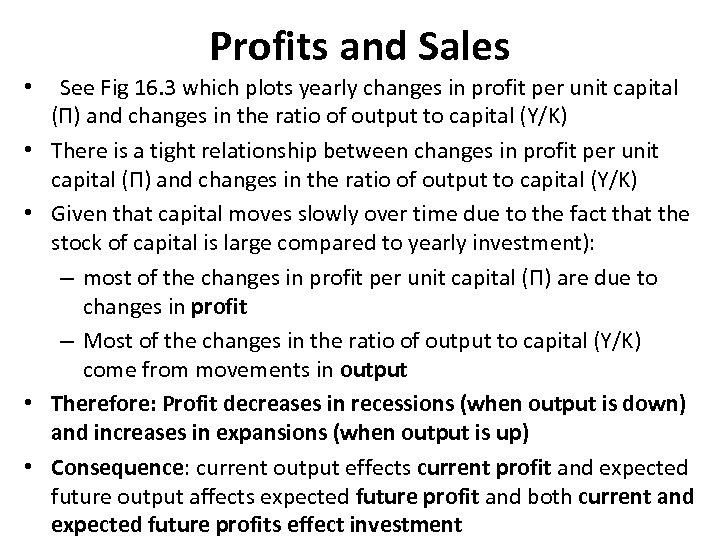 Profits and Sales • • • See Fig 16. 3 which plots yearly changes