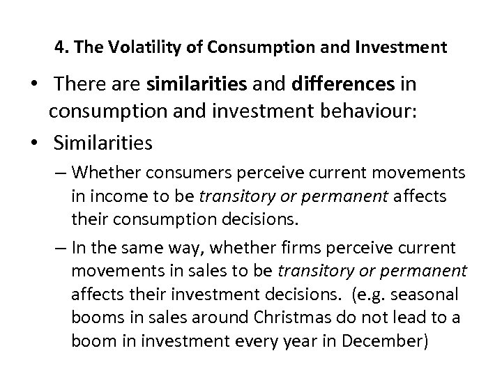 4. The Volatility of Consumption and Investment • There are similarities and differences in