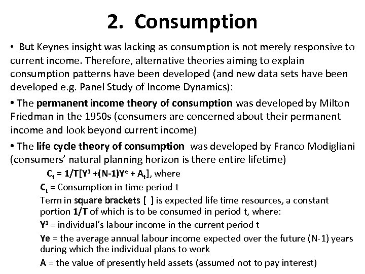 2. Consumption • But Keynes insight was lacking as consumption is not merely responsive