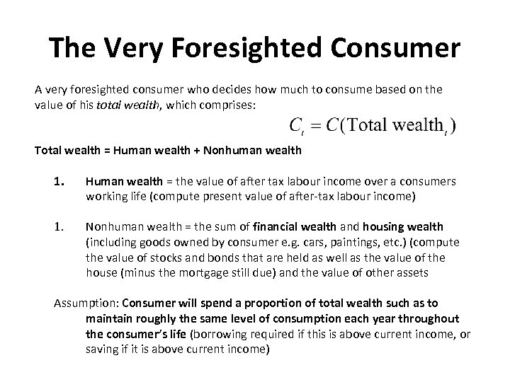 The Very Foresighted Consumer A very foresighted consumer who decides how much to consume