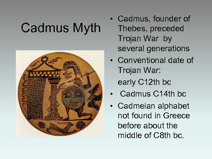 Cadmus Myth • Cadmus, founder of Thebes, preceded Trojan War by several generations •