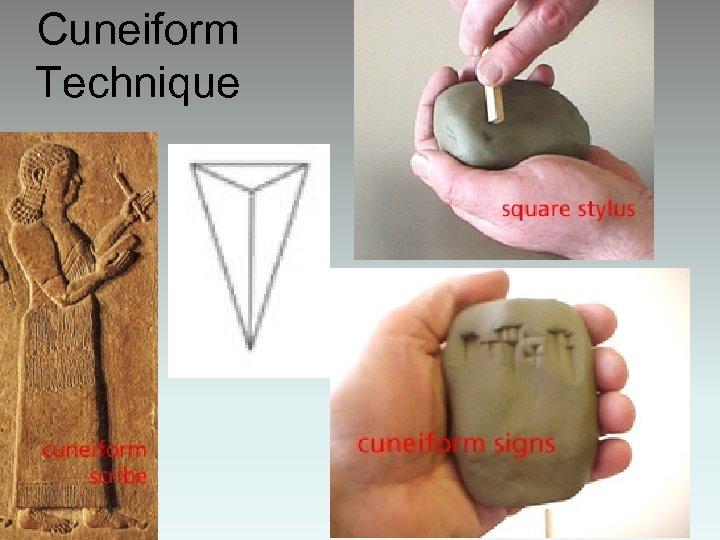 Cuneiform Technique