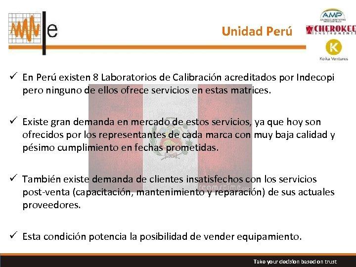 Unidad Perú ü En Perú existen 8 Laboratorios de Calibración acreditados por Indecopi pero