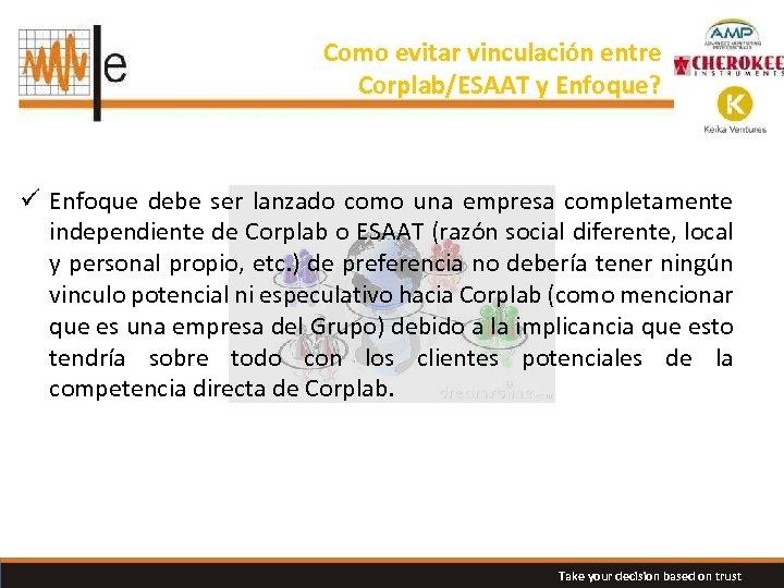 Como evitar vinculación entre Corplab/ESAAT y Enfoque? ü Enfoque debe ser lanzado como una