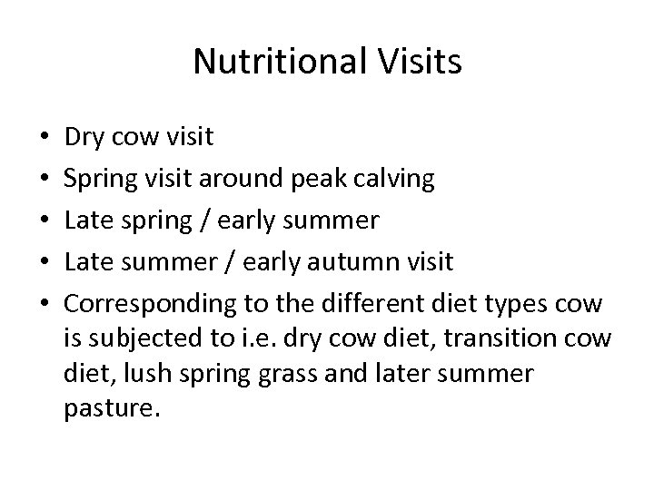 Nutritional Visits • • • Dry cow visit Spring visit around peak calving Late