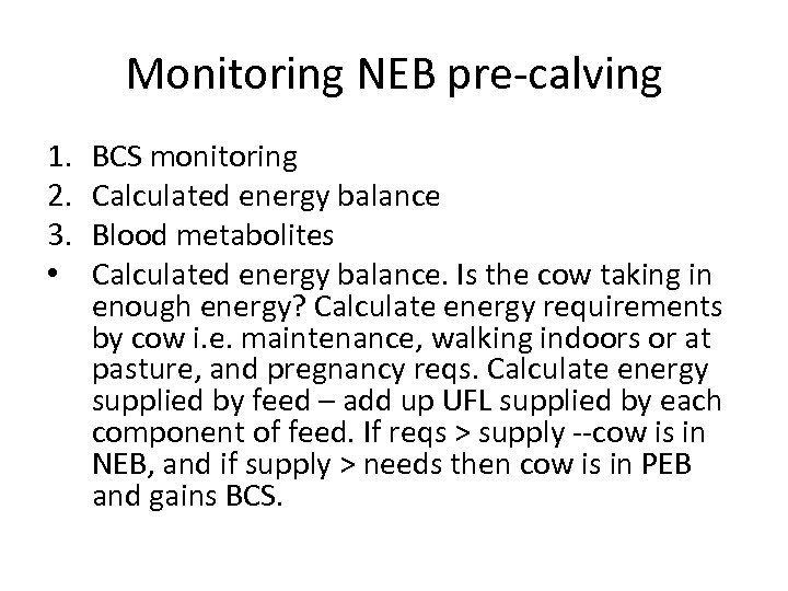 Monitoring NEB pre-calving 1. 2. 3. • BCS monitoring Calculated energy balance Blood metabolites