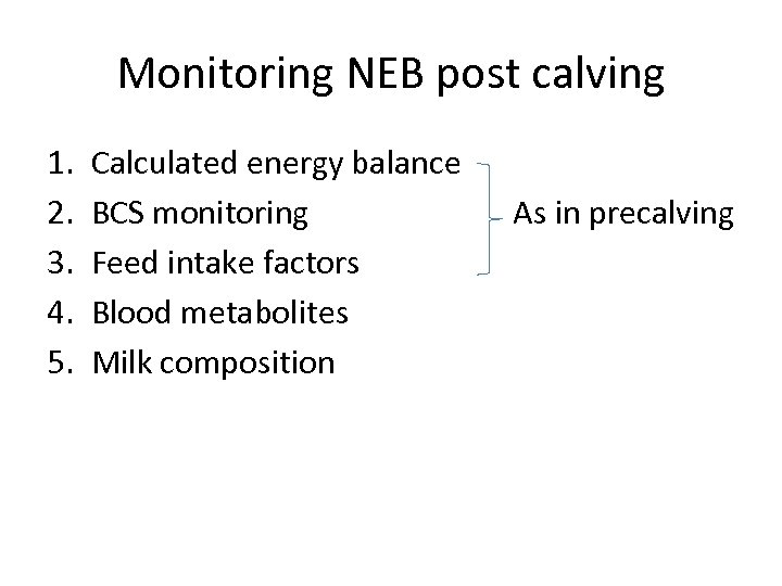 Monitoring NEB post calving 1. 2. 3. 4. 5. Calculated energy balance BCS monitoring