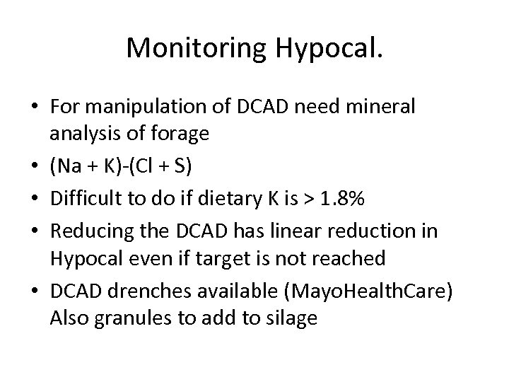 Monitoring Hypocal. • For manipulation of DCAD need mineral analysis of forage • (Na