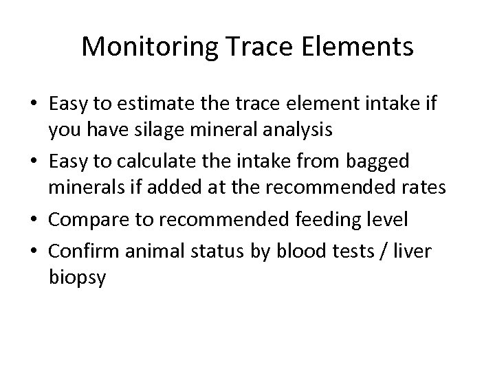Monitoring Trace Elements • Easy to estimate the trace element intake if you have