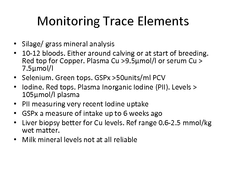 Monitoring Trace Elements • Silage/ grass mineral analysis • 10 -12 bloods. Either around