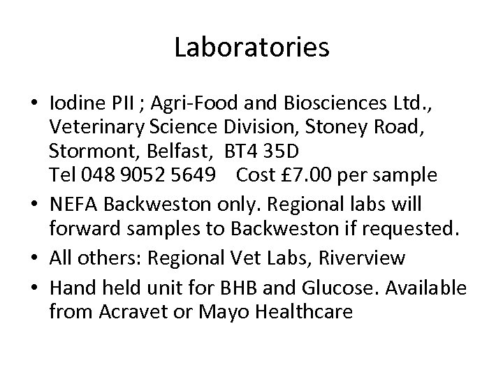 Laboratories • Iodine PII ; Agri-Food and Biosciences Ltd. , Veterinary Science Division, Stoney