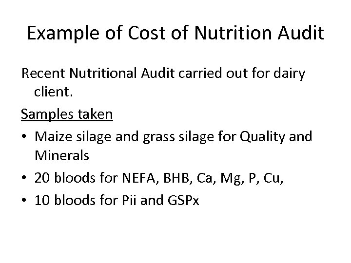 Example of Cost of Nutrition Audit Recent Nutritional Audit carried out for dairy client.