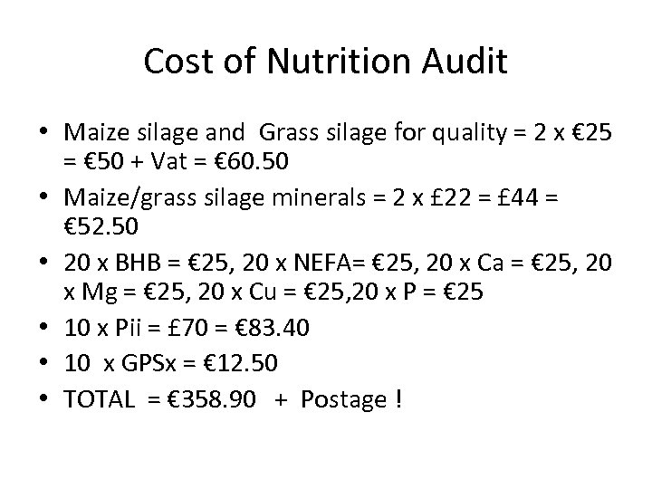 Cost of Nutrition Audit • Maize silage and Grass silage for quality = 2