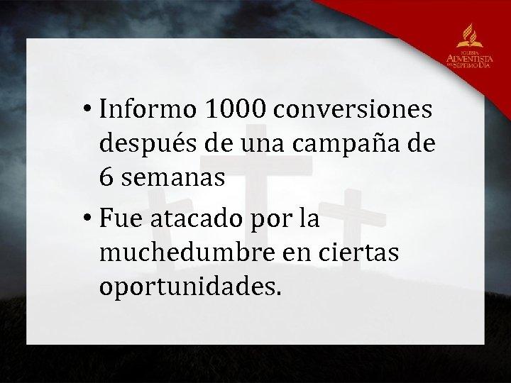 • Informo 1000 conversiones después de una campaña de 6 semanas • Fue