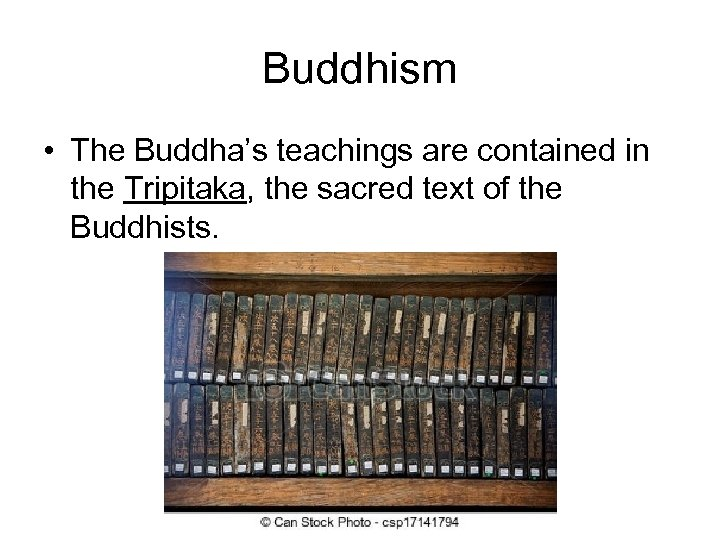Buddhism • The Buddha's teachings are contained in the Tripitaka, the sacred text of