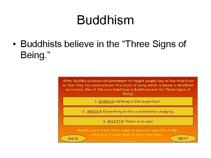 "Buddhism • Buddhists believe in the ""Three Signs of Being. """