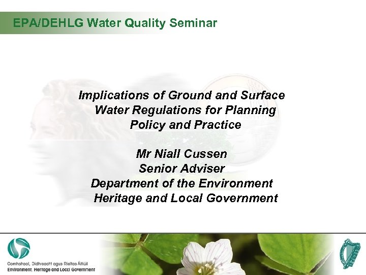 EPA/DEHLG Water Quality Seminar Implications of Ground and Surface Water Regulations for Planning Policy