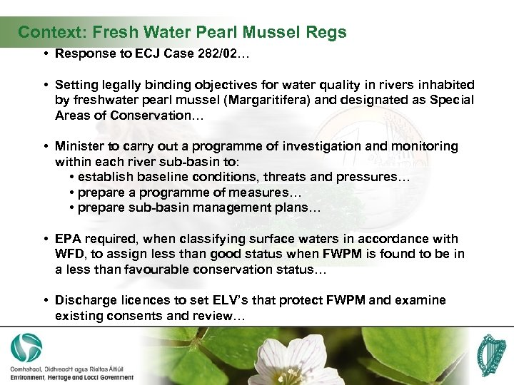 Context: Fresh Water Pearl Mussel Regs • Response to ECJ Case 282/02… • Setting