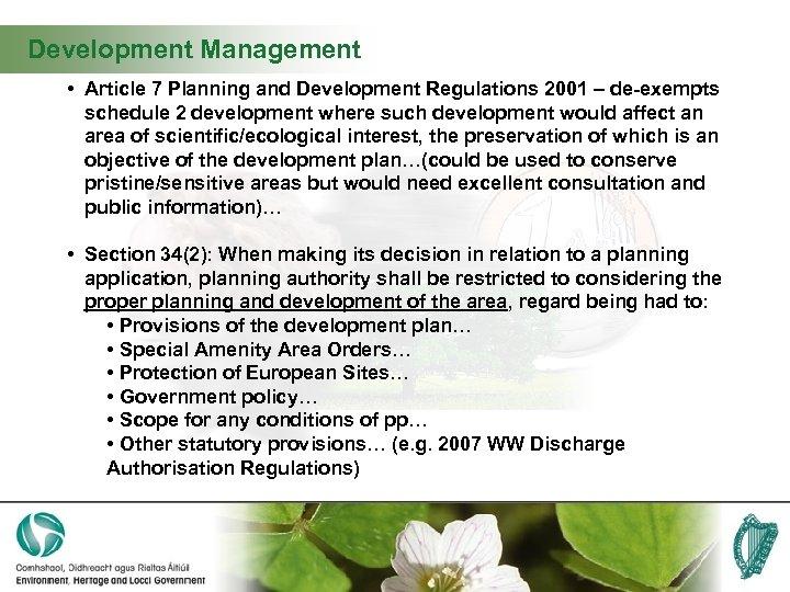 Development Management • Article 7 Planning and Development Regulations 2001 – de-exempts schedule 2