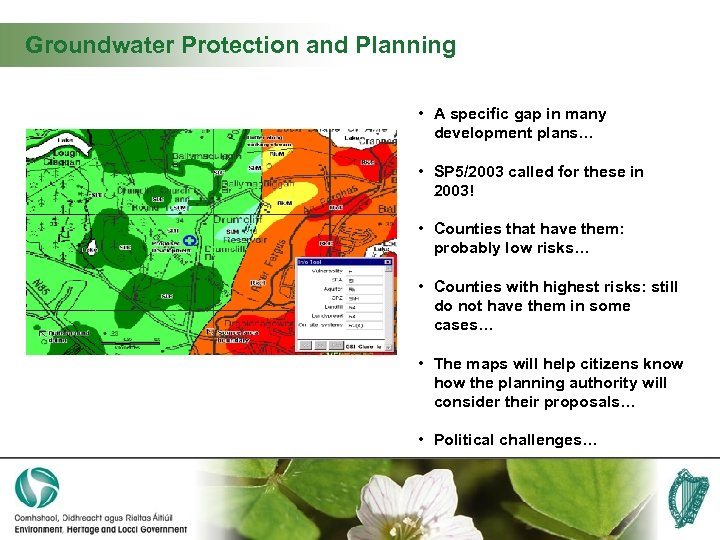 Groundwater Protection and Planning • A specific gap in many development plans… • SP