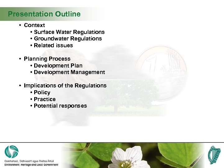 Presentation Outline • Context • Surface Water Regulations • Groundwater Regulations • Related issues