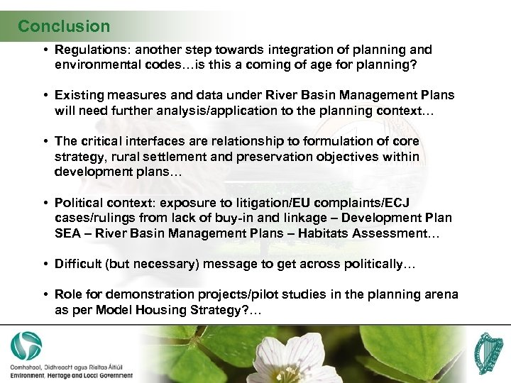 Conclusion • Regulations: another step towards integration of planning and environmental codes…is this a