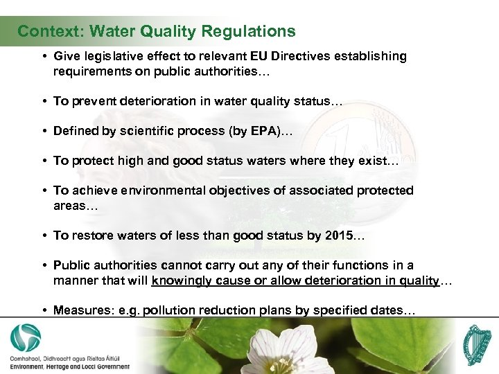 Context: Water Quality Regulations • Give legislative effect to relevant EU Directives establishing requirements
