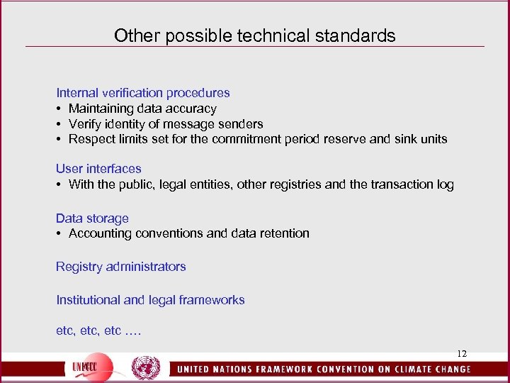 Other possible technical standards Internal verification procedures • Maintaining data accuracy • Verify identity