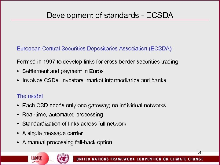 Development of standards - ECSDA European Central Securities Depositories Association (ECSDA) Formed in 1997