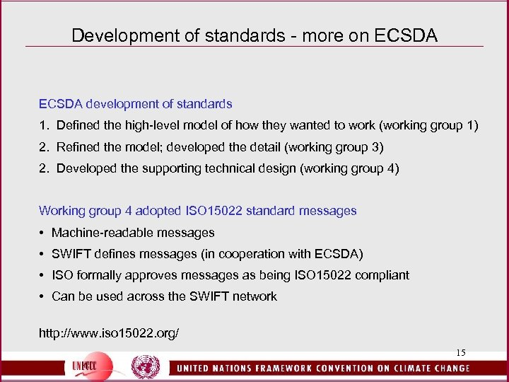 Development of standards - more on ECSDA development of standards 1. Defined the high-level