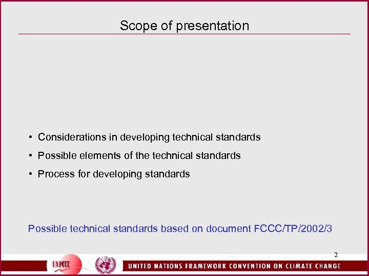Scope of presentation • Considerations in developing technical standards • Possible elements of the